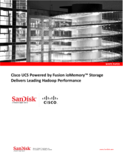 Cisco UCS Powered by Fusion ioMemory Storage Delivers Leading Hadoop Performance
