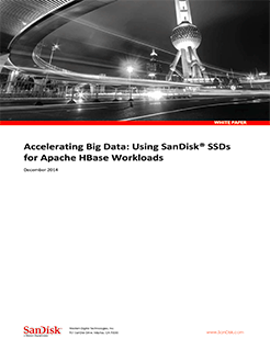 Accelerating Big Data – Using SanDisk SSDs for Apache Hbase Workloads